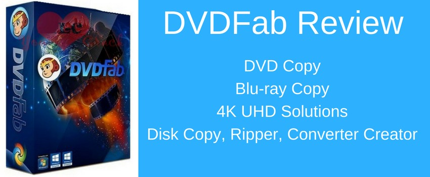DVDFab 10 Review – Is it the best DVD & Blu-ray Software in 2018-2019?