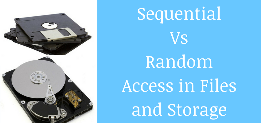 Sequential Vs. Random Access Drives and Files