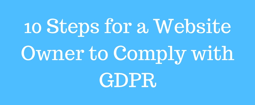 10 Steps for your Website to Comply with the GDPR