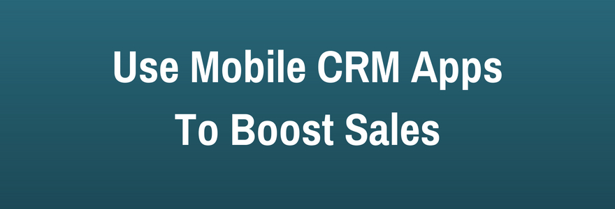 mobile CRM to boost sales