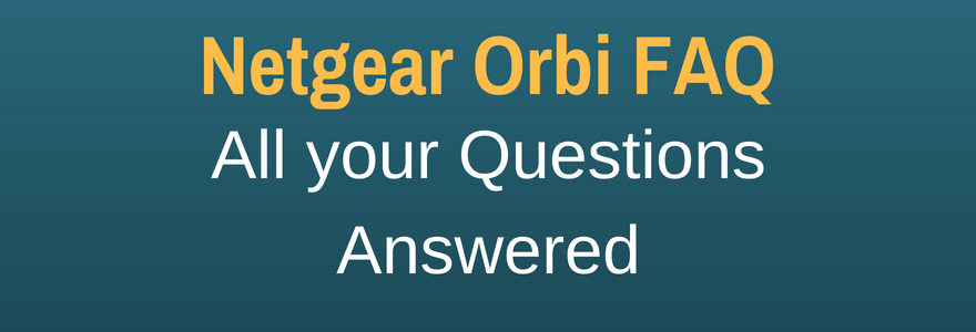 questions and answers about Orbi