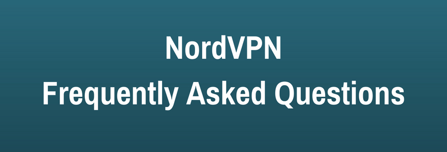 questions and answers about NordVPN