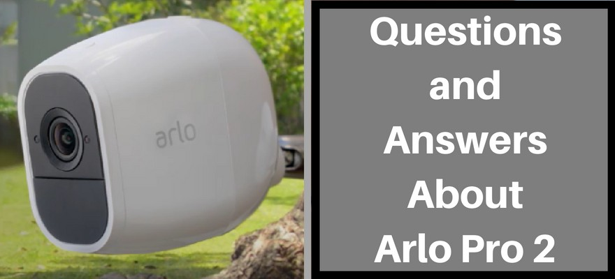 questions and answers about arlo pro 2