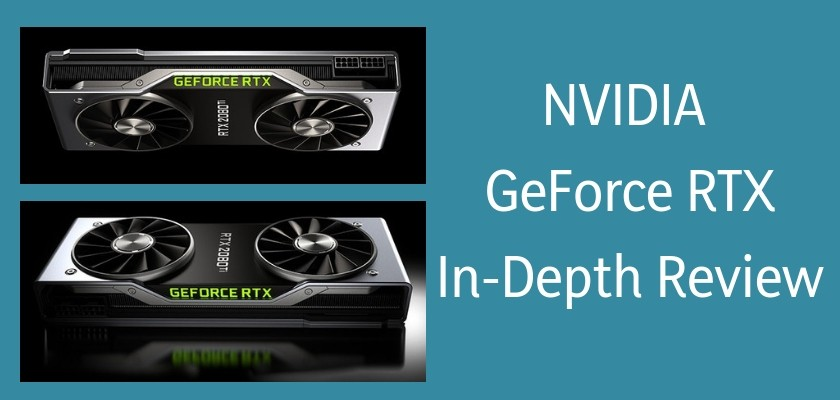 is NVIDIA Geforce RTX as great as they claim?