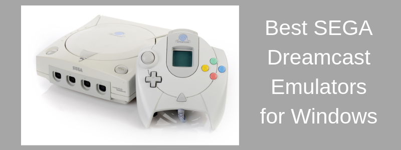 9 Best Sega Dreamcast Emulators for Windows Computers | Tech