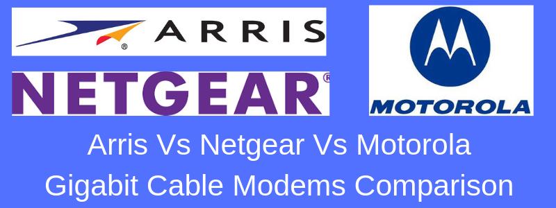 Arris SB8200 vs Netgear CM1000 / CM1100 vs Motorola MB8600