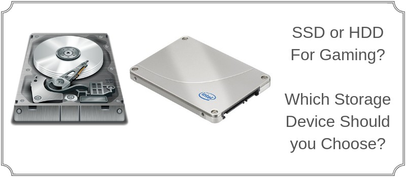 comparison of solid state drives with hard disk drives for gaming pcs