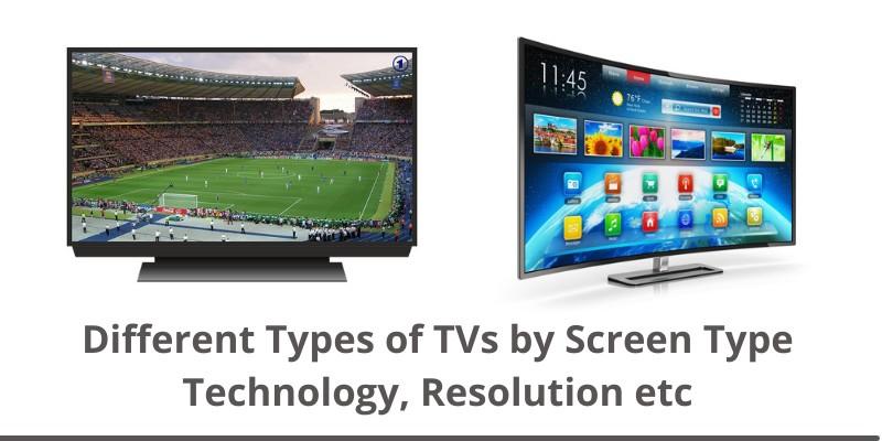 various types of TVs
